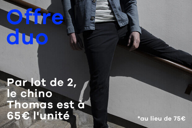 Offre Duo Chinos - Adresse Paris